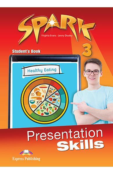 Curs limba engleza Spark 3 Presentation Skills Manualul elevului 978-1-4715-4076-9