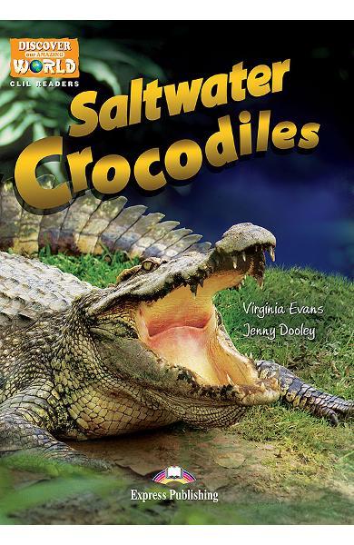 Literatura CLIL Saltwater Crocodiles Pachetul profesorului (TB + cross-platform APP. + CD-ROM) 978-1-4715-3091-3