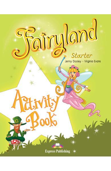 Curs limba engleza Fairyland Starter Caietul elevului