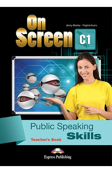 CURS LB. ENGLEZA ON SCREEN C1 PUBLIC SPEAKING SKILLS MANUALUL PROFESORULUI 978-1-4715-5471-1