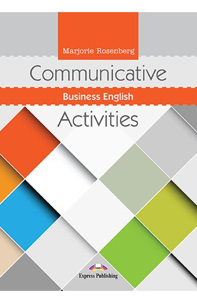 CURS LB. ENGLEZA COMMUNICATIVE BUSINESS ENGLISH ACTIVITIES 978-1-4715-6860-2