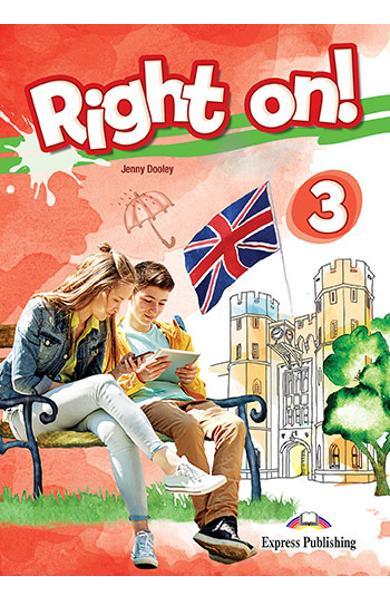Curs limba engleza Right On 3 Caietul elevului + Digibooks App. 978-1-4715-6924-1