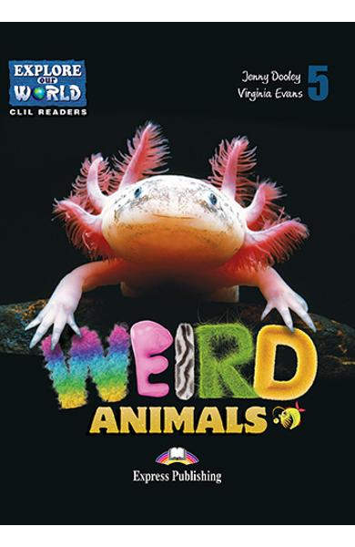 Literatura CLIL Weird Animals Reader cu Cross-Platform App. 978-1-4715-6318-8