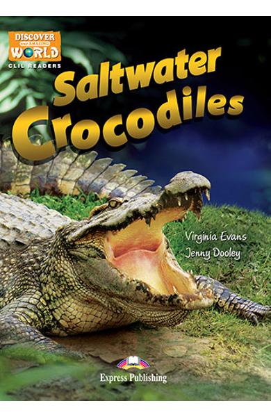 Literatura CLIL Saltwater Crocodiles reader cu cross-platform APP. 978-1-4715-6325-6
