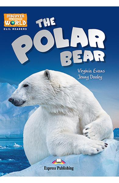 Literatura CLIL The Polar Bear reader cu cross-platform APP. 978-1-4715-6338-6
