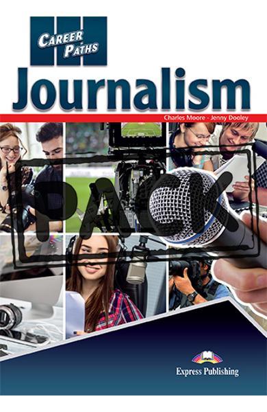 CURS LB. ENGLEZA CAREER PATHS JOURNALISM MANUALUL ELEVULUI CU DIGIBOOK APP. 978-1-4715-7639-3