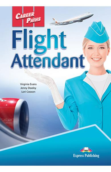 CURS LB. ENGLEZA CAREER PATHS FLIGHT ATTENDANT MANUALUL ELEVULUI CU DIGIBOOK APP. 978-1-4715-6265-5