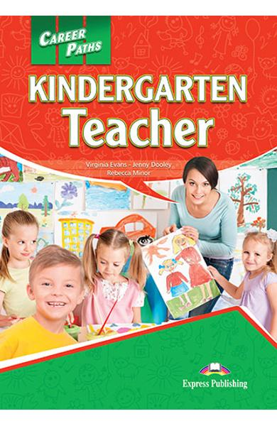 CURS LB. ENGLEZA CAREER PATHS KINDERGARTEN TEACHER MANUALUL ELEVULUI CU DIGIBOOK APP. 978-1-4715-6272-3