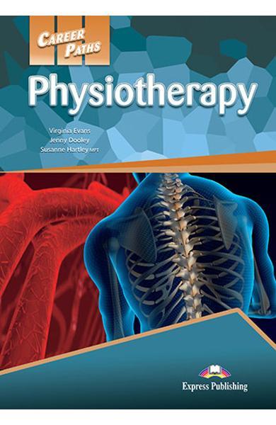 CURS LB. ENGLEZA CAREER PATHS PHYSIOTHERAPY MANUALUL ELEVULUI CU DIGIBOOK APP. 978-1-4715-6292-1
