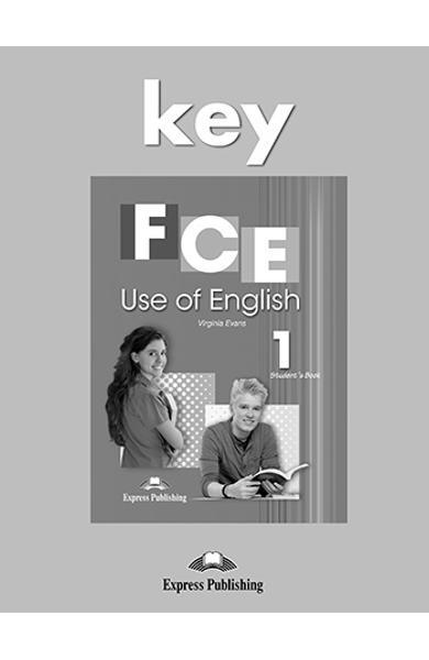 CURS LB. ENGLEZA EXAMEN CAMBRIDGE FCE USE OF ENGLISH 1 RASPUNSURI (REVIZUIT 2015) 978-1-4715-3392-1