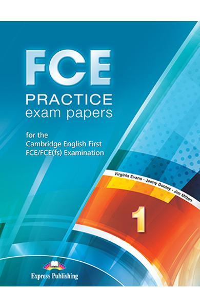 CURS LB. ENGLEZA EXAMEN CAMBRIDGE FCE PRACTICE EXAM PAPERS 1 MANUALUL ELEVULUI CU DIGIBOOK APP. (REVIZUIT 2015) 978-1-4715-7592-1
