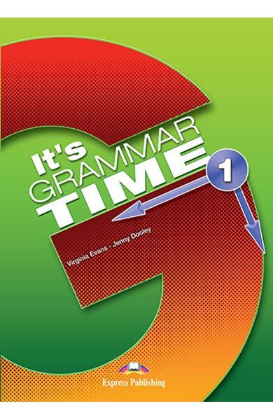 CURS DE GRAMATICA LB. ENGLEZA IT S GRAMMAR TIME 1 MANUALUL ELEVULUI CU DIGIBOOK APP. 978-1-4715-6346-1