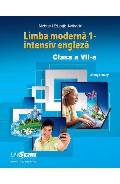 LIMBA MODERNA 1 - INTENSIV ENGLEZA - CLASA A VII-A MANUAL ELEV 978-1-4715-8312-4