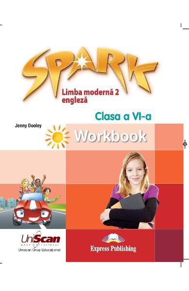 Spark Limba moderna 2 - Limba engleza - Clasa a VI-a Caietul elevului 978-1-4715-8304-9