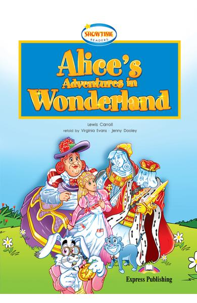 LITERATURA ADAPTATA PT. COPII ALICE S ADVENTURES IN WONDERLAND CU CROSS-PLATFORM APP. 978-1-4715-6377-5
