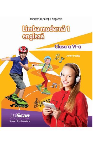 LIMBA MODERNA 1 - ENGLEZA - CLASA A VI-A MANUAL ELEV 978-1-4715-8290-5