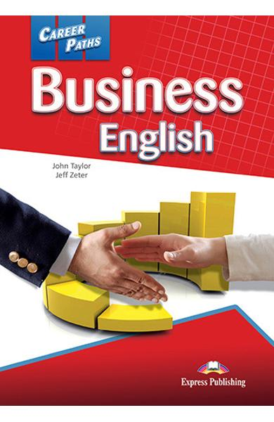 CURS LB. ENGLEZA CAREER PATHS BUSINESS ENGLISH MANUALUL ELEVULUI CU DIGIBOOK APP. 978-1-4715-6246-4