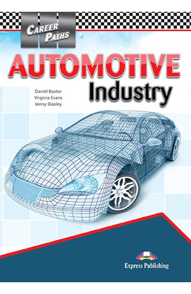CURS LB. ENGLEZA CAREER PATHS AUTOMOTIVE INDUSTRY MANUALUL ELEVULUI CU DIGIBOOK APP. 978-1-4715-6243-3