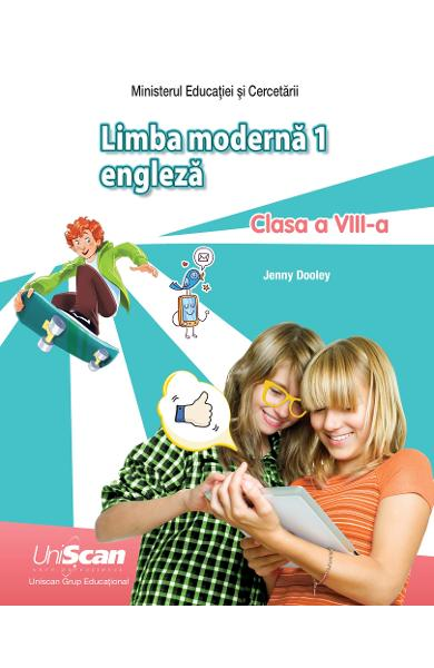 LIMBA MODERNA 1 - ENGLEZA - CLASA A VIII-A MANUAL ELEV 978-1-4715-9115-0