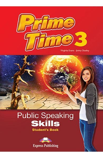 CURS LB. ENGLEZA PRIME TIME 3 PUBLIC SPEAKING SKILLS MANUALUL ELEVULUI 978-1-4715-5447-6